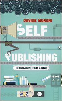 Self publishing: istruzioni per l'uso