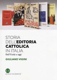 Storia dell'editoria cattolica in Italia. Dall'Unità a oggi