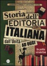 Storia dell'editoria italiana dall'Unità ad oggi. Un profilo introduttivo