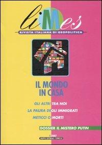 4/2007 Limes Il Mondo In Casa