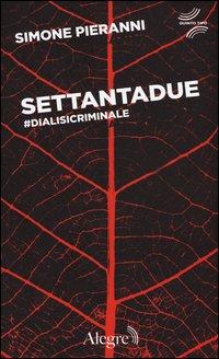 Settantadue. #Dialisicriminale