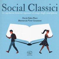 Social classici. 50 capolavori letterari ripensati al tempo degli smartphone