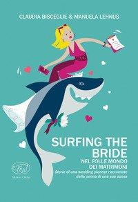 Surfing the bride. Nel folle mondo dei matrimoni