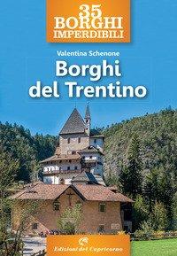 35 borghi imperdibili. Borghi del Trentino