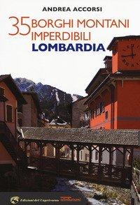 35 borghi montani imperdibili. Lombardia