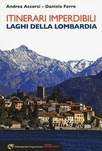 Itinerari imperdibili sui laghi della Lombardia