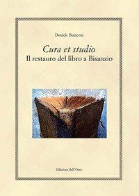 Cura et studio. Il restauro del libro a Bisanzio. Ediz. greca e italiana