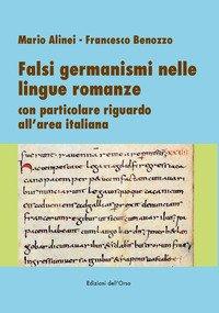 Falsi germanismi nelle lingue romanze. Con particolare riguardo all'area italiana