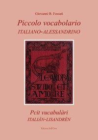 Piccolo vocabolario italiano-alessandrino-Pcit vucabulàri italiân-lisandrén