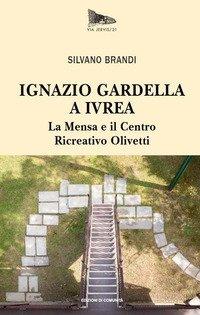 Ignazio Gardella a Ivrea. La Mensa e il Centro Ricreativo Olivetti