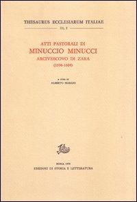 Atti Pastorali Di Minuccio Minucci Arcivescovo Di Zara (1596