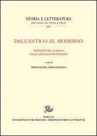 Dall'antico al moderno. Immagini del classico nelle letterature europee