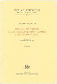 Decimo contributo alla storia degli studi classici e del mondo antico