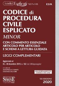 Codice di procedura civile esplicato. Con commento essenziale articolo per articolo e schemi a lettura guidata. Leggi complementari