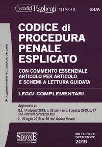 Codice di procedura penale esplicato. Con commento essenziale articolo per articolo e schemi a lettura guidata. Leggi complementari
