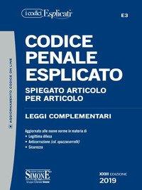 Codice penale esplicato. Spiegato articolo per articolo. Leggi complementari