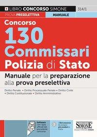 Concorso 130 Commissari Polizia di Stato. Manuale