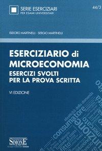 Eserciziario di microeconomia. Esercizi svolti per la prova scritta