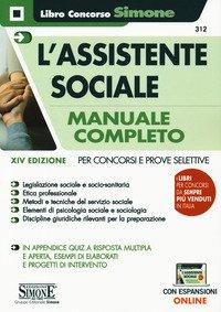 L'assistente sociale. Manuale completo per concorsi e prove selettive