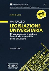 Manuale di legislazione universitaria. Organizzazione e gestione finanziaria e contabile delle Università