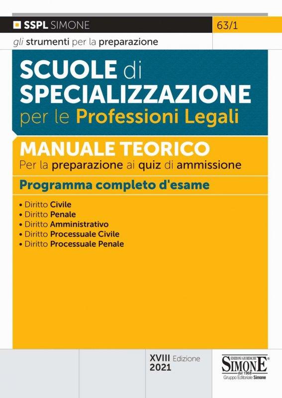 Scuole di specializzazione per le professioni legali. Manuale teorico per la preparazione ai quiz di ammissione. Programma completo d'esame