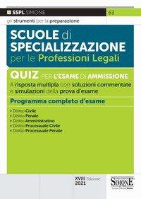 Scuole di specializzazione per le professioni legali. Quiz per l'esame di ammissione a risposta multipla con risposte commentate e simulazioni della prova