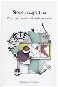 Storie in copertina. Protagonisti e progetti della grafica editoriale