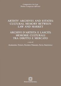Artists' archives and estates: cultural memory between law and market-Archivi d'artista e lasciti: memorie culturali tra diritto e mercato