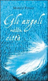 Angeli Nella Citta` (gli)