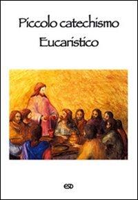 Piccolo Catechismo Eucaristico