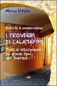 Proverbi Di Calatafimi. Antichi E Modernissim