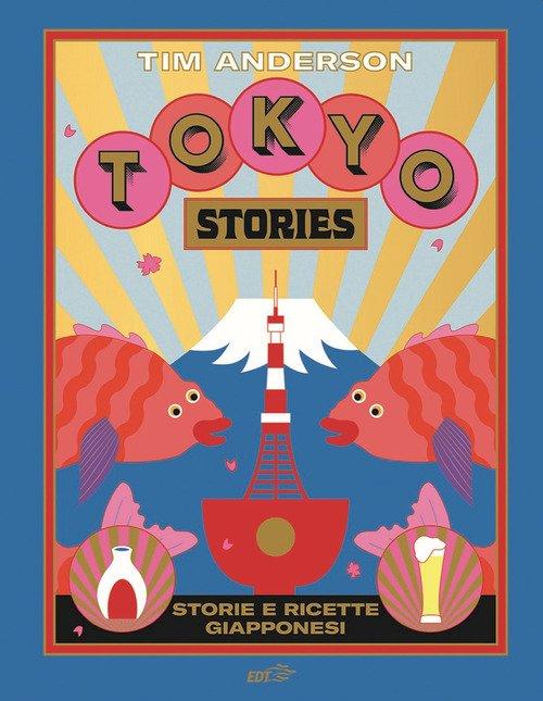 Tokyo stories. Storie e ricette giapponesi