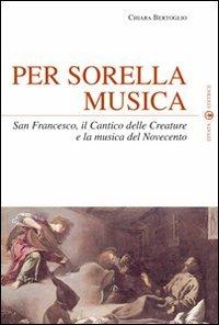 Per Sorella Musica. San Francesco, Il Cantico Delle Creature