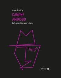 Canone ambiguo. Della letteratura queer italiana