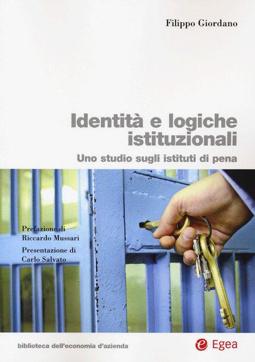 Identità e logiche istituzionali. Uno studio sugli istituti di pena