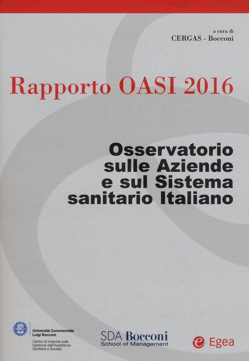 Rapporto Oasi 2016. Osservatorio sulle aziende e sul sistema sanitario italiano