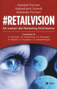 #Retailvision. Gli scenari del marketing distributivo
