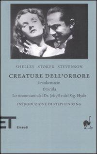 Creature dell'orrore. Frankestein-Dracula-Lo strano caso del Dr Jekyll e del Sig. Hyde