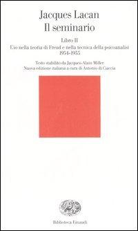 Il seminario. Libro II. L'io nella teoria di Freud e nella tecnica della psicanalisi (1954-1955)