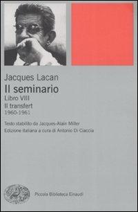 Il seminario. Libro VIII. Il transfert (1960-1961)