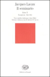 Il seminario. Libro X. L'angoscia 1962-1963