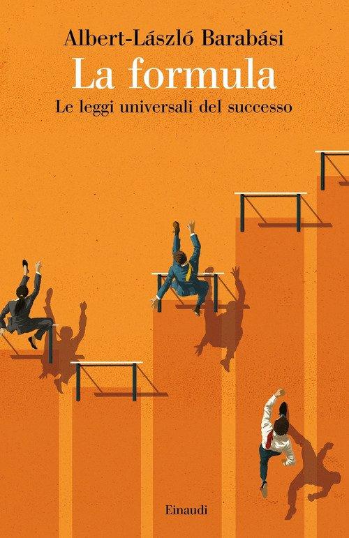 La formula. Le leggi universali del successo