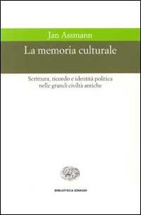 La memoria culturale. Scrittura, ricordo e identità politica nelle grandi civiltà antiche
