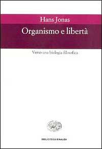 Organismo e libertà. Verso una biologia filosofica