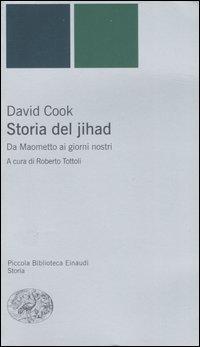 Storia del jihad. Da Maometto ai giorni nostri