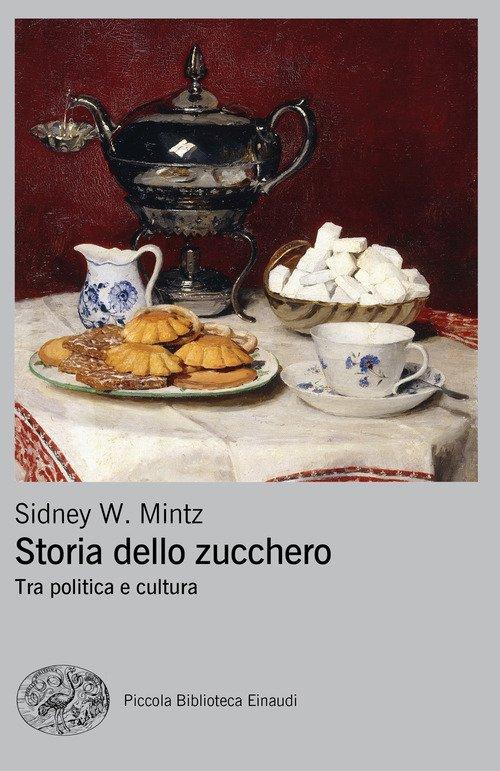 Storia dello zucchero. Tra politica e cultura