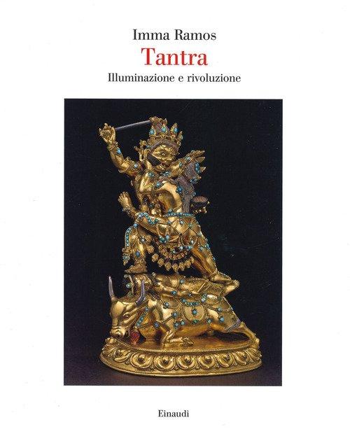 Tantra. Illuminazione e rivoluzione