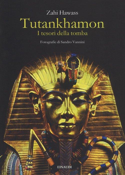 Tutankhamon. I tesori della tomba