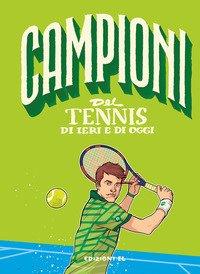 Campioni del tennis di ieri e di oggi