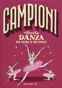 Campioni della danza di ieri e oggi